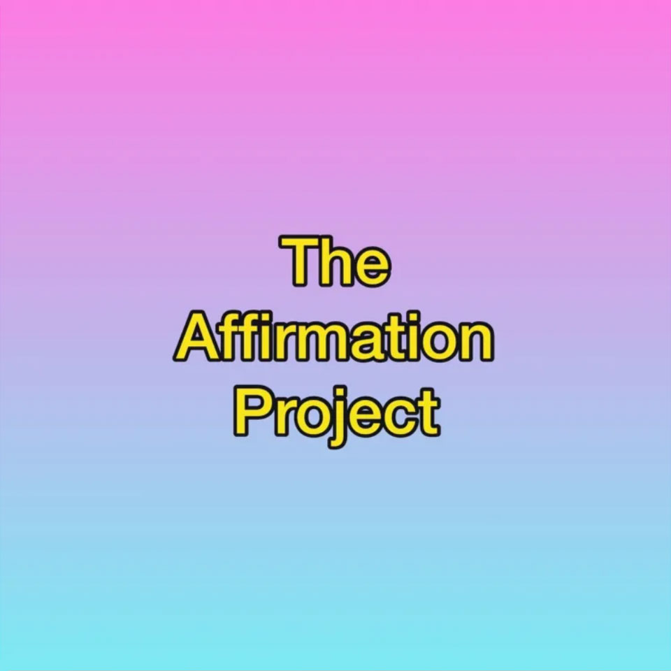 THE AFFIRMATION PROJECT